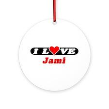 I Love Jami Ornament (Round)