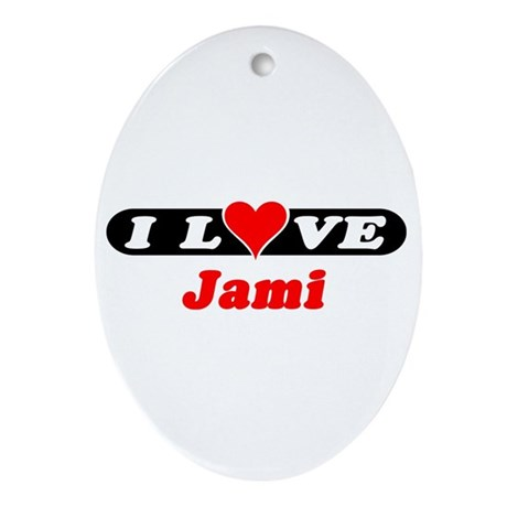 I Love Jami Oval Ornament