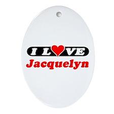 I Love Jacquelyn Oval Ornament