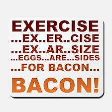 Exercise bacon Mousepad