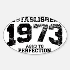 Established 1973 - Aged to perfecti Decal