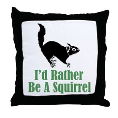 Rather Be A Squirrel Throw Pillow