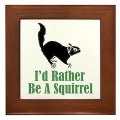 Rather Be A Squirrel Framed Tile