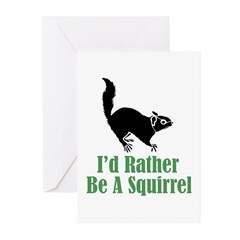 Rather Be A Squirrel Greeting Cards (Pk of 10)