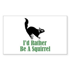 Rather Be A Squirrel Rectangle Decal