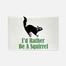 Rather Be A Squirrel Rectangle Magnet