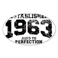 Established 1963 - Aged to perfecti Decal