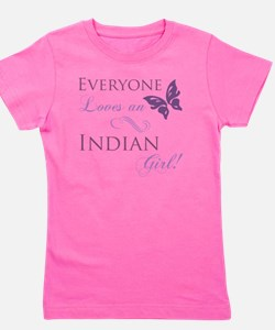 Everyone Loves An Indian Girl Girl's Tee