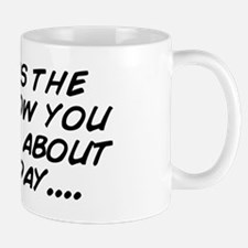 Today is the tomorrow you worried about Mug