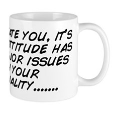 I don't hate you, it's just m Mug