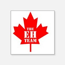 "The Eh Team Square Sticker 3"" x 3"""