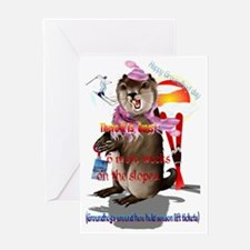 Groundhog Day-6 more weeks Greeting Card