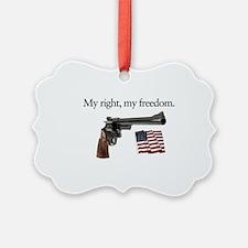 Second amendment my right my free Ornament