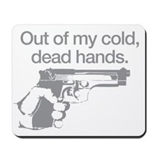 Out of my cold dead hands Mousepad