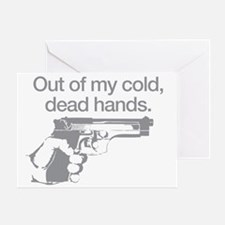Out of my cold dead hands Greeting Card
