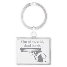 Out of my cold dead hands gun Landscape Keychain