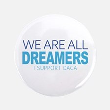 """We Are All Dreamers 3.5"""" Button"""