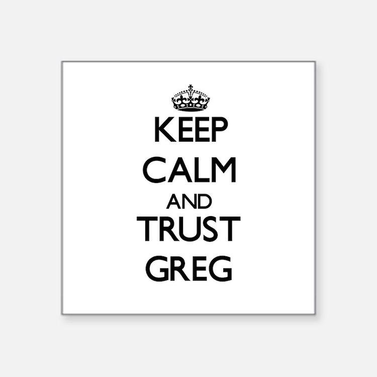 Keep Calm and TRUST Greg Sticker