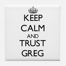 Keep Calm and TRUST Greg Tile Coaster