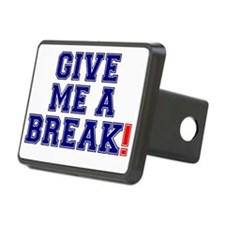 GIVE ME A BREAK! Hitch Cover