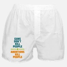 Abortions Kill People Boxer Shorts