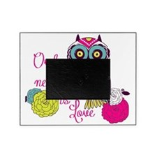Owl you need is love Picture Frame
