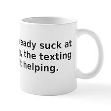 You already suck at driving, the textin Mug
