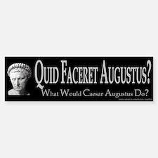 What Would Augustus Do? Bumper Bumper Bumper Sticker