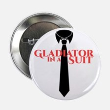 """Gladiator in a Suit 2.25"""" Button"""