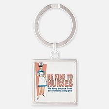 Be kind to nurses... Square Keychain
