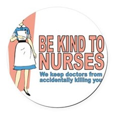 Be kind to nurses... Round Car Magnet