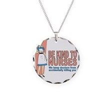Be kind to nurses... Necklace