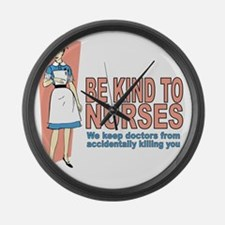 Be kind to nurses... Large Wall Clock