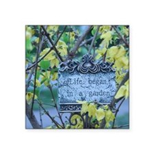 "Life_Began_In_A_Garden Square Sticker 3"" x 3"""