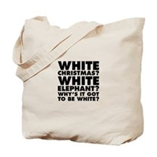 Why's It Got to Be White? Tote Bag