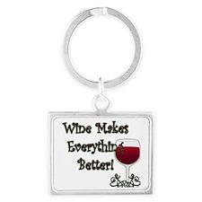 WINE MAKES EVERYTHING BETTER Landscape Keychain
