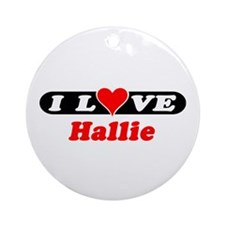 I Love Hallie Ornament (Round)