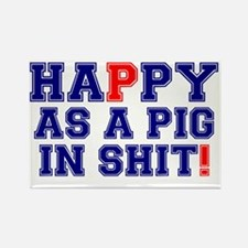 HAPPY AS A PIG IN SHIT! Rectangle Magnet