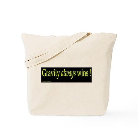 Gravity ALWAYS Wins Tote Bag
