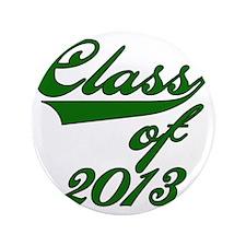 """Green Class of 2013 3.5"""" Button"""