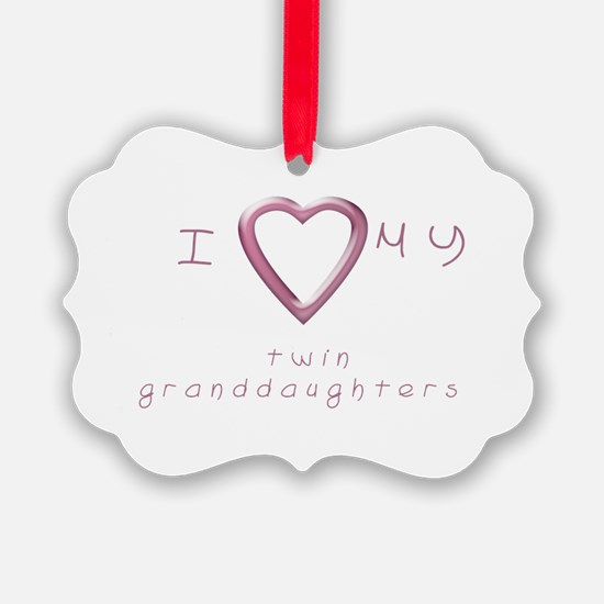I love my twin granddaughters Ornament
