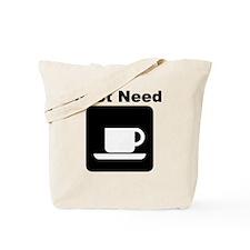 Just Need Coffee Tote Bag