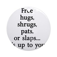 Sarcastic Free Hugs Round Ornament