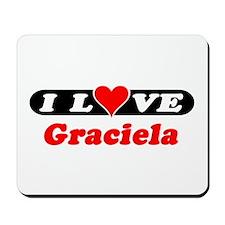 I Love Graciela Mousepad