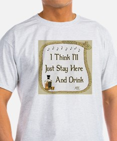 Just Stay Here and Drink Coaster T-Shirt