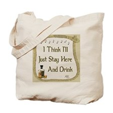 Just Stay Here and Drink Coaster Tote Bag