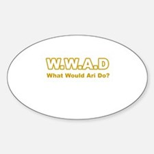 What Would Ari Do? Oval Decal