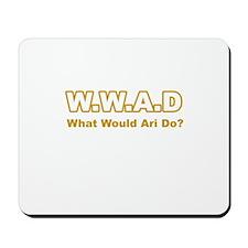 What Would Ari Do? Mousepad