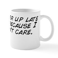 I'm forever up late at night becau Mug