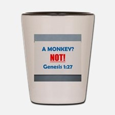 A Monkey? NOT! Genesis 1:27 Shot Glass